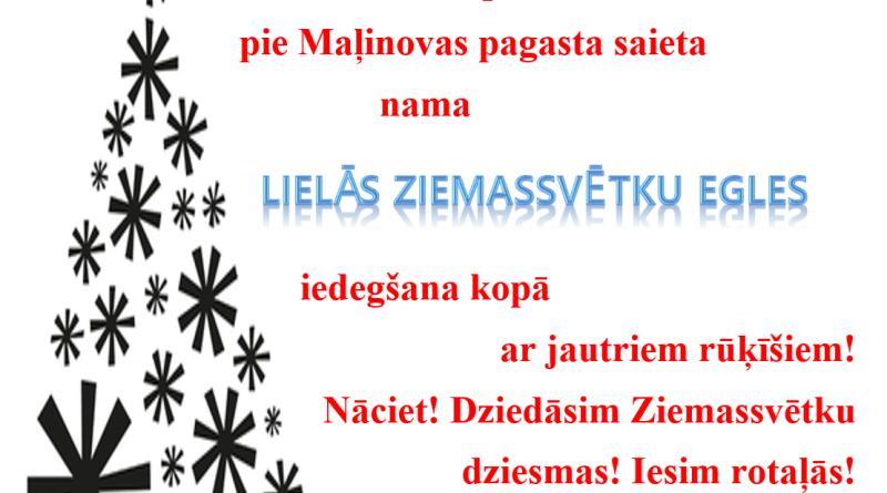 MAĻINOVAS PAGASTA LIELĀS ZIEMASSVĒTKU EGLES IEDEGŠANA