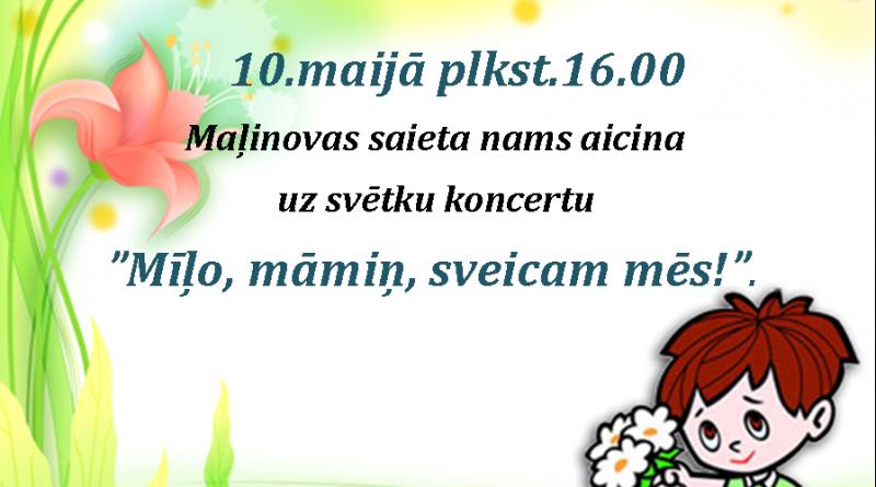 MĀTES DIENAI VELTĪTS KONCERTS MAĻINOVĀ